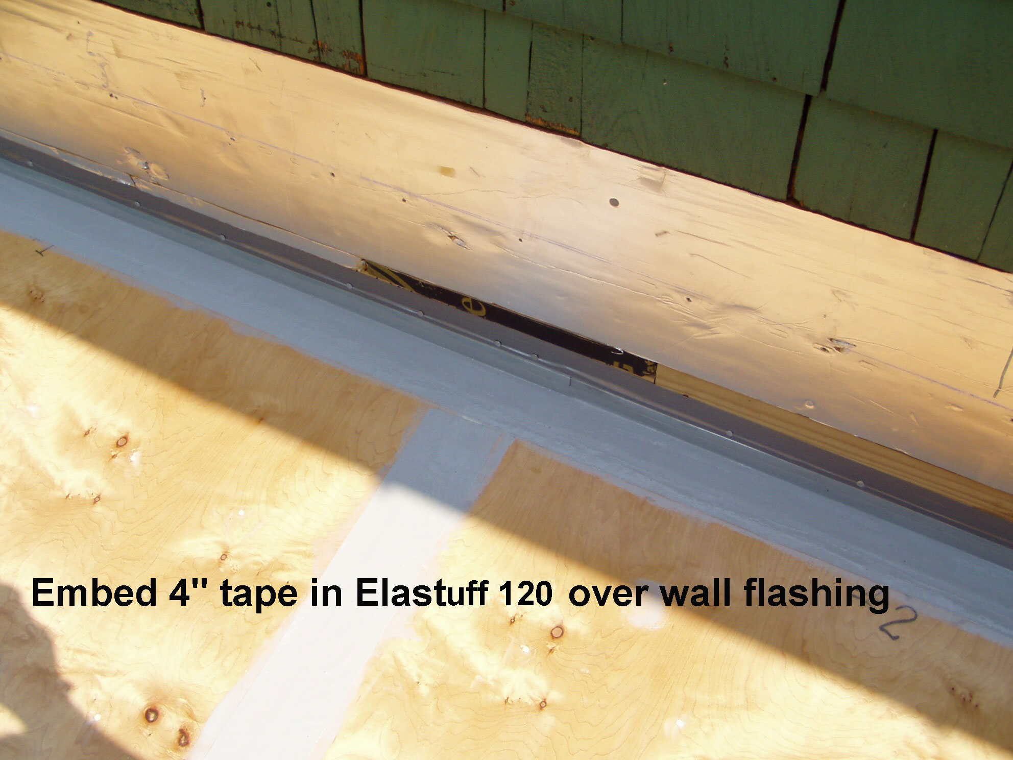 4 inch tape embeded in Elastuff 120 at flashing